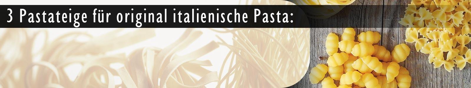 Drei Rezepte für original italienischen Pastateig